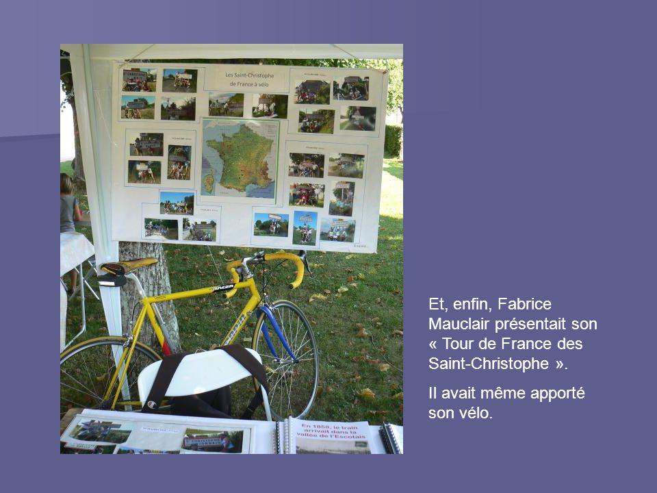 Et, enfin, Fabrice Mauclair présentait son « Tour de France des Saint-Christophe ».