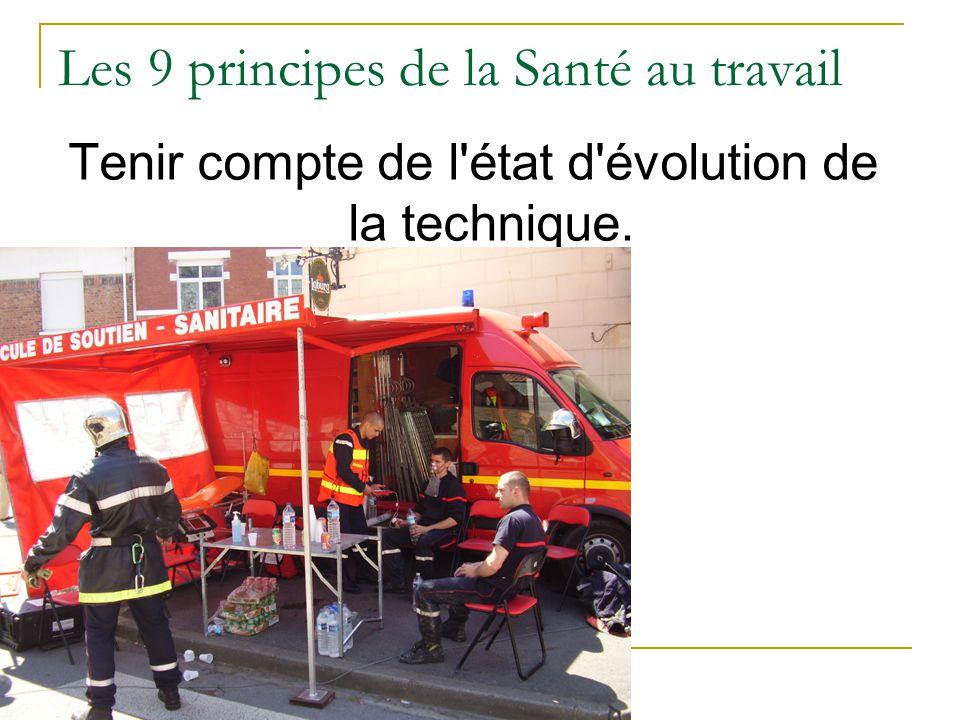 Les 9 principes de la Santé au travail Tenir compte de l état d évolution de la technique.