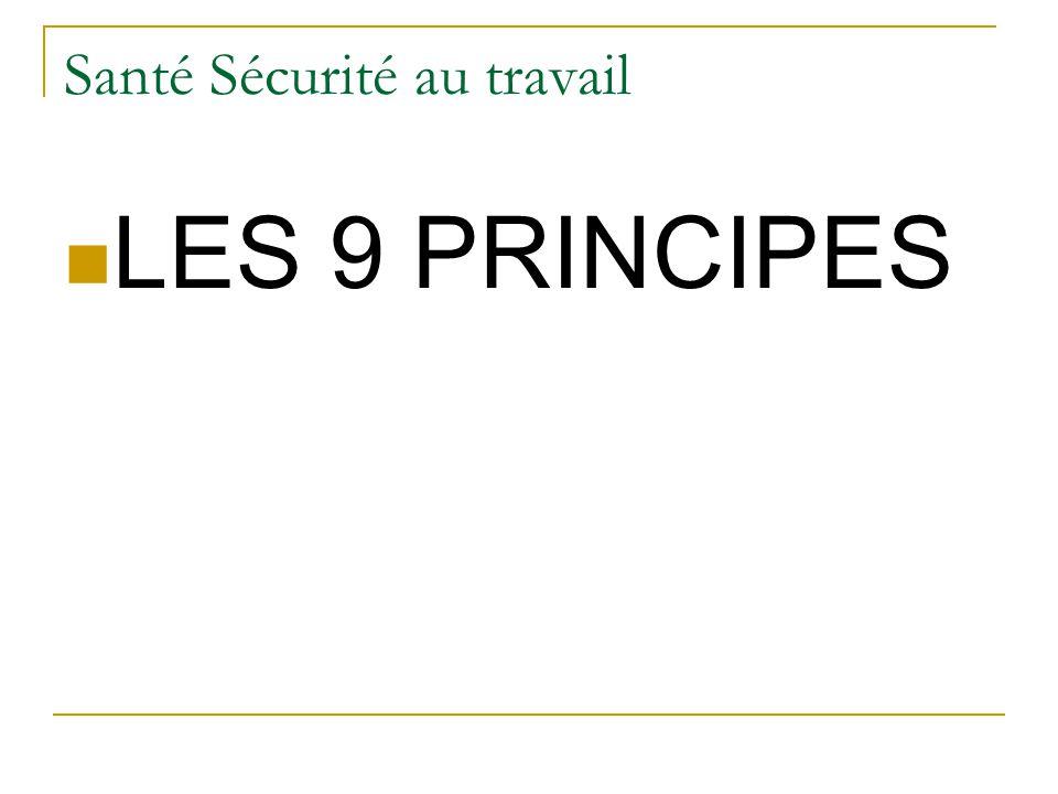 Santé Sécurité au travail LES 9 PRINCIPES