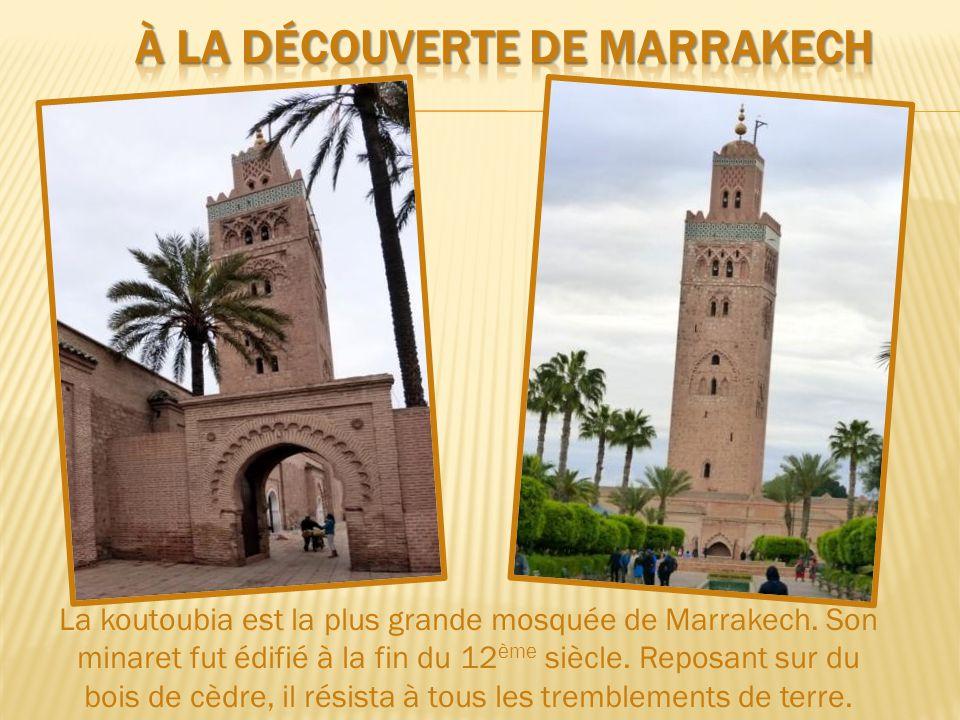 La koutoubia est la plus grande mosquée de Marrakech.
