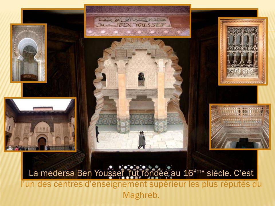 La medersa Ben Youssef fut fondée au 16 ème siècle.