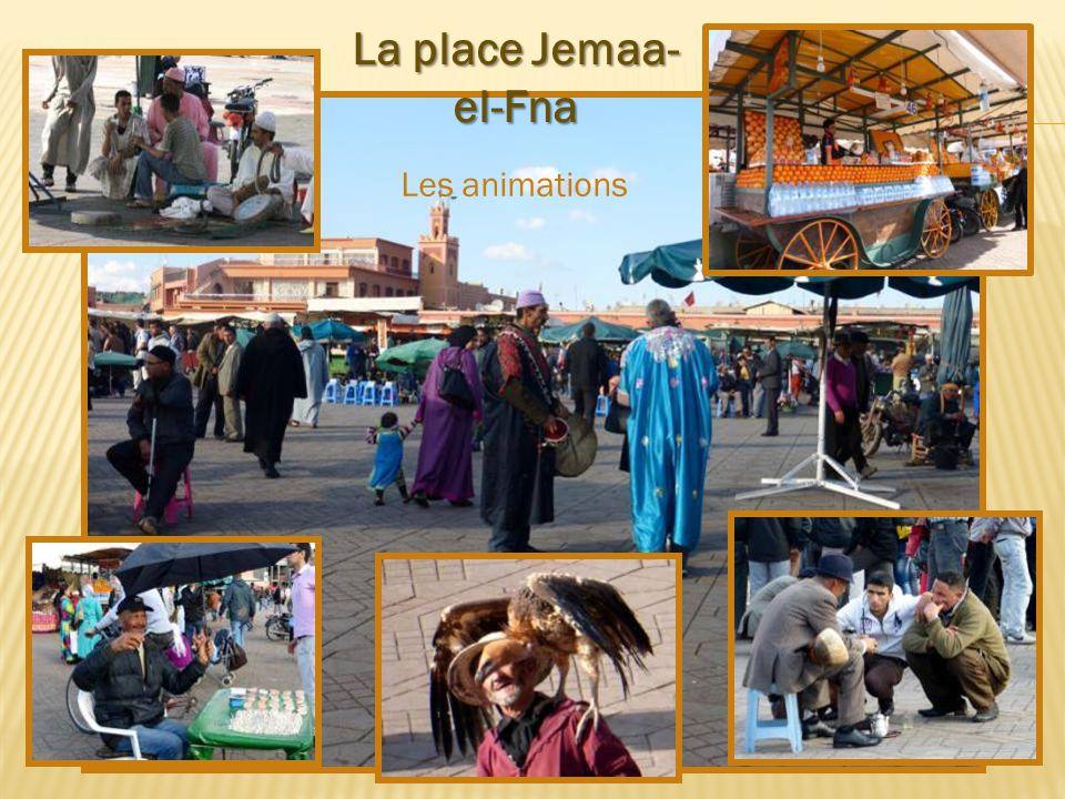 La place Jemaa- el-Fna Les animations