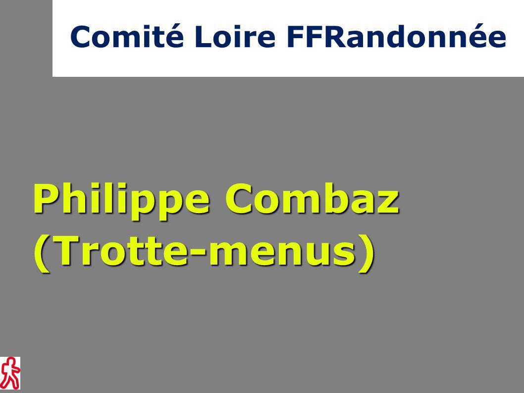 Comité Loire FFRandonnée Philippe Combaz (Trotte-menus)