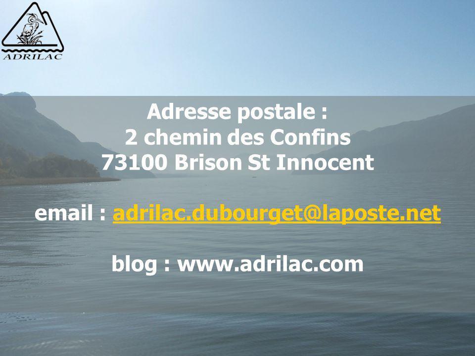 Adresse postale : 2 chemin des Confins 73100 Brison St Innocent email : adrilac.dubourget@laposte.netadrilac.dubourget@laposte.net blog : www.adrilac.com