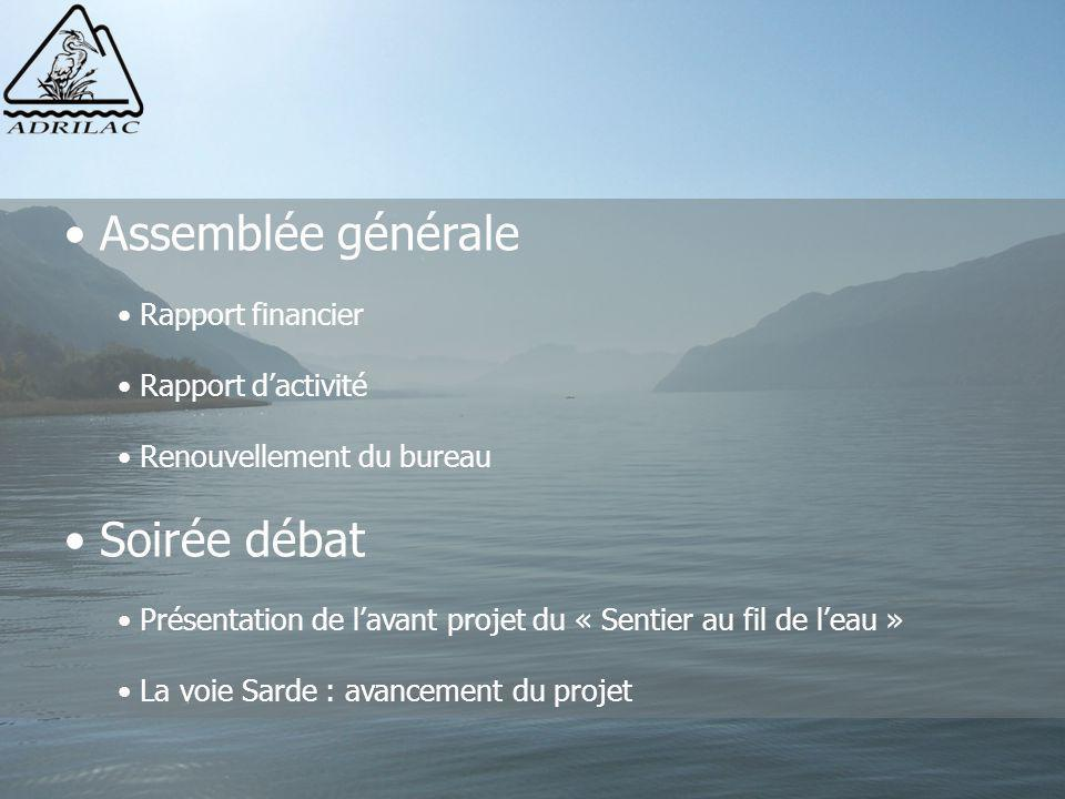 Assemblée générale Rapport financier Rapport d'activité Renouvellement du bureau Soirée débat Présentation de l'avant projet du « Sentier au fil de l'
