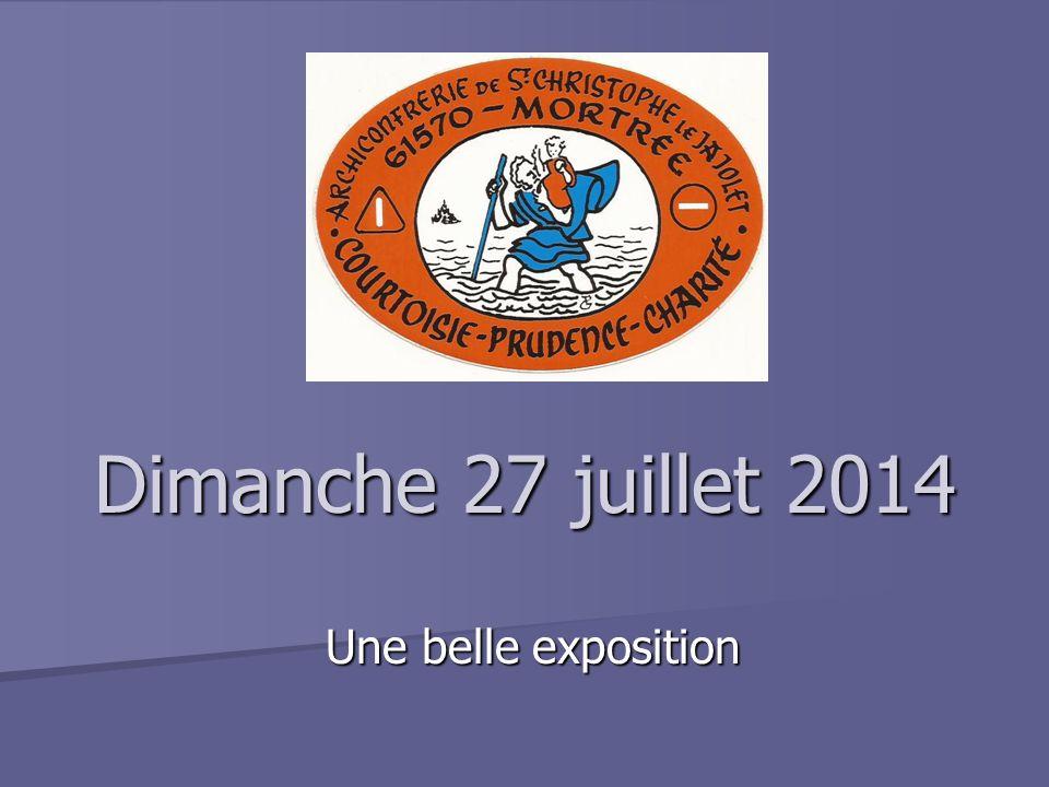Dimanche 27 juillet 2014 Une belle exposition