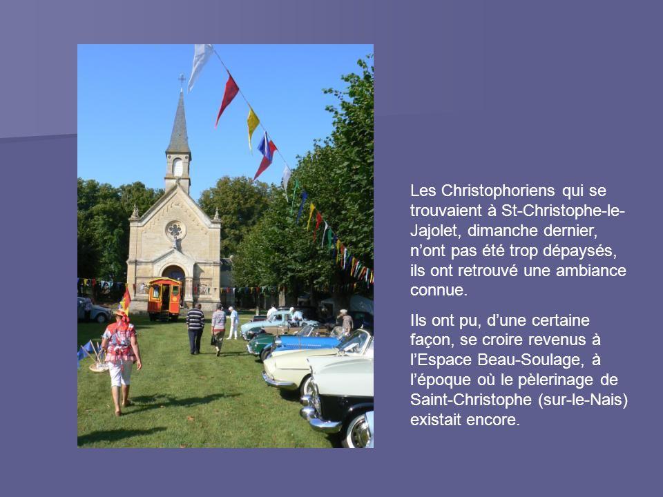 Les Christophoriens qui se trouvaient à St-Christophe-le- Jajolet, dimanche dernier, n'ont pas été trop dépaysés, ils ont retrouvé une ambiance connue.