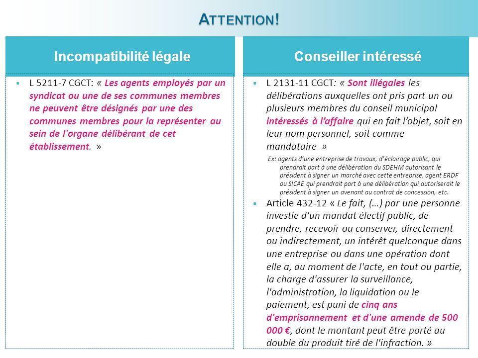 Incompatibilité légaleConseiller intéressé  L 5211-7 CGCT: « Les agents employés par un syndicat ou une de ses communes membres ne peuvent être désignés par une des communes membres pour la représenter au sein de l organe délibérant de cet établissement.