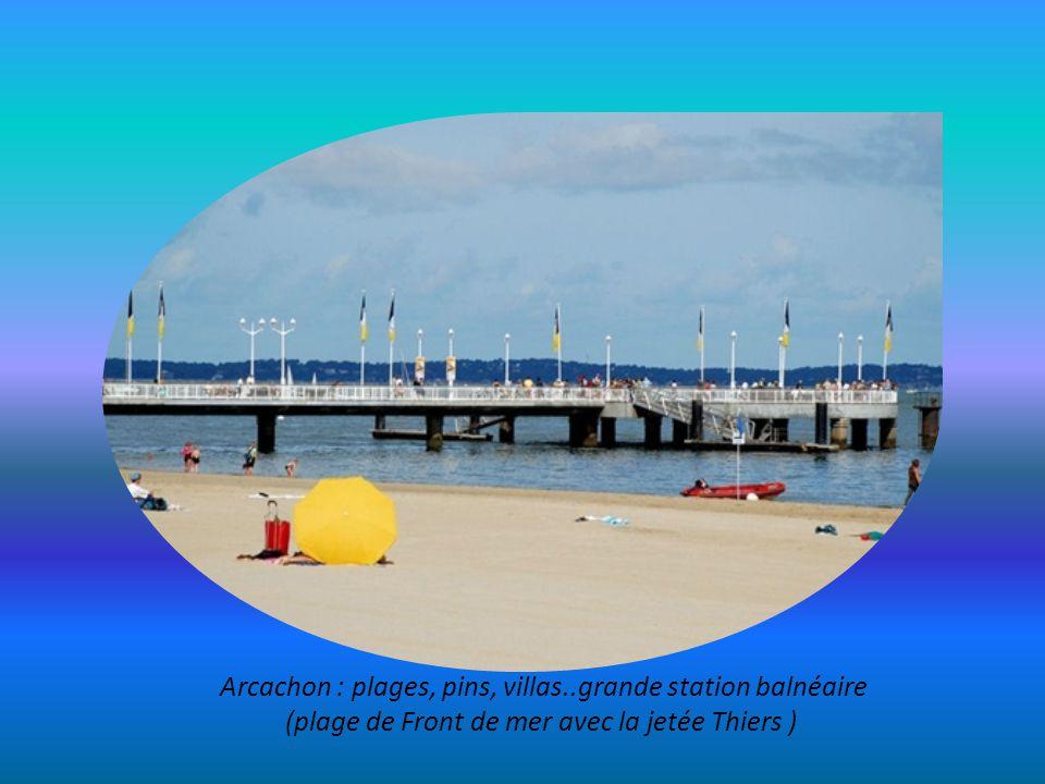Arcachon : plages, pins, villas..grande station balnéaire (plage de Front de mer avec la jetée Thiers )