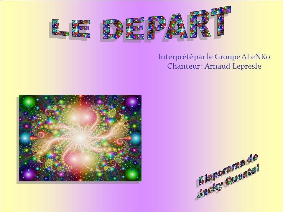 Interprété par le Groupe ALeNKo Chanteur : Arnaud Lepresle