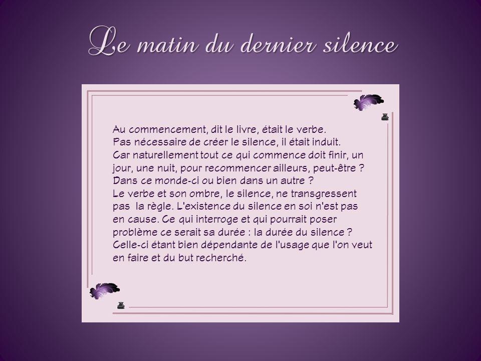 Le matin du dernier silence Réflexion de Robert Serge Hanna
