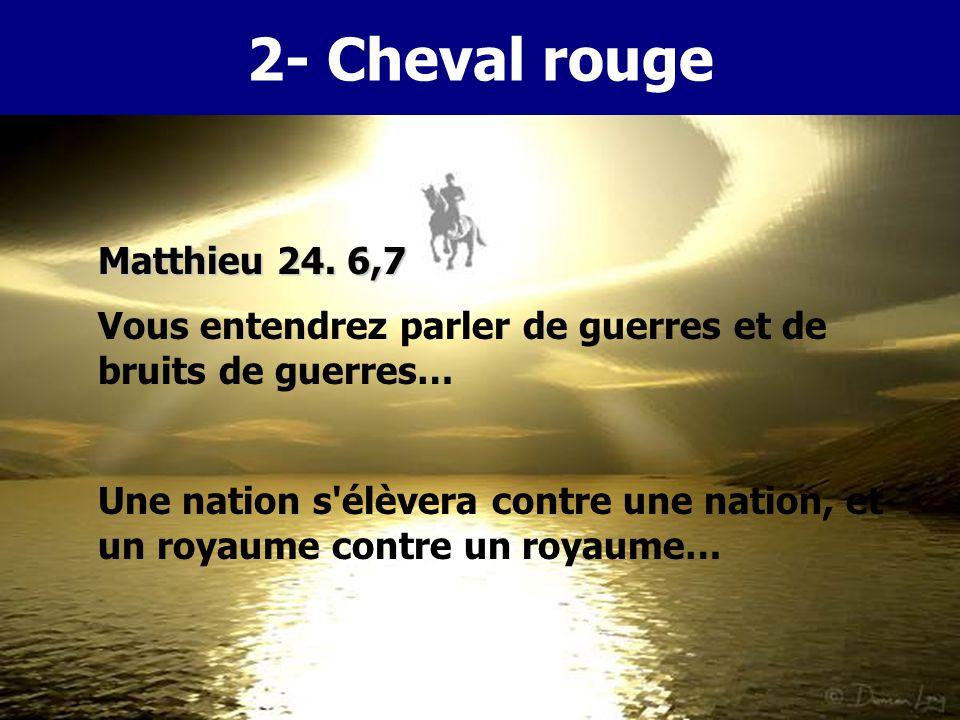 2 CHEVAL ROUGE enlevez la paix de la terre… s'égorgent les uns les autres… Jér.