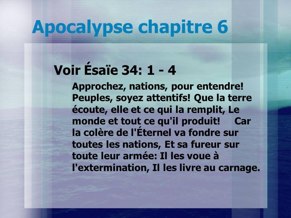 Apocalypse chapitre 6 Dieu va juger ! –Voir Romains 1: Vs. 24 – livré à l'impureté sexuelle Vs. 26 – livré à l'homosexualité Vs. 28 – livré à leur sen