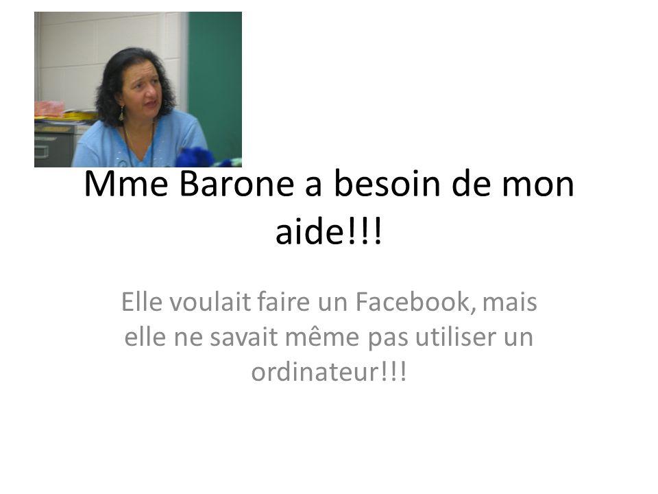 Mme Barone a besoin de mon aide!!.