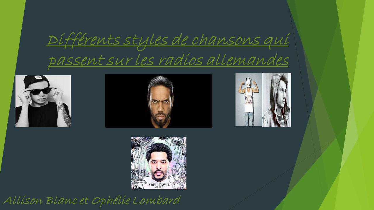 Différents styles de chansons qui passent sur les radios allemandes Allison Blanc et Ophélie Lombard 2°8