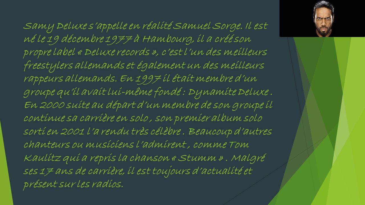 Samy Deluxe s'appelle en réalité Samuel Sorge.