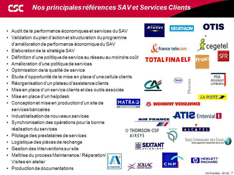 CSC Proprietary - 20/11/02 7 Audit de la performance économiques et services du SAV Validation du plan d'action et structuration du programme d'amélio