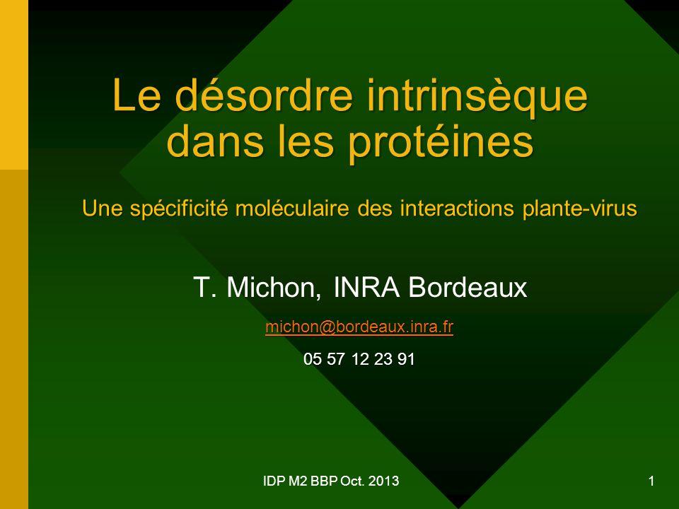 IDP M2 BBP Oct.2013 1 Le désordre intrinsèque dans les protéines T.