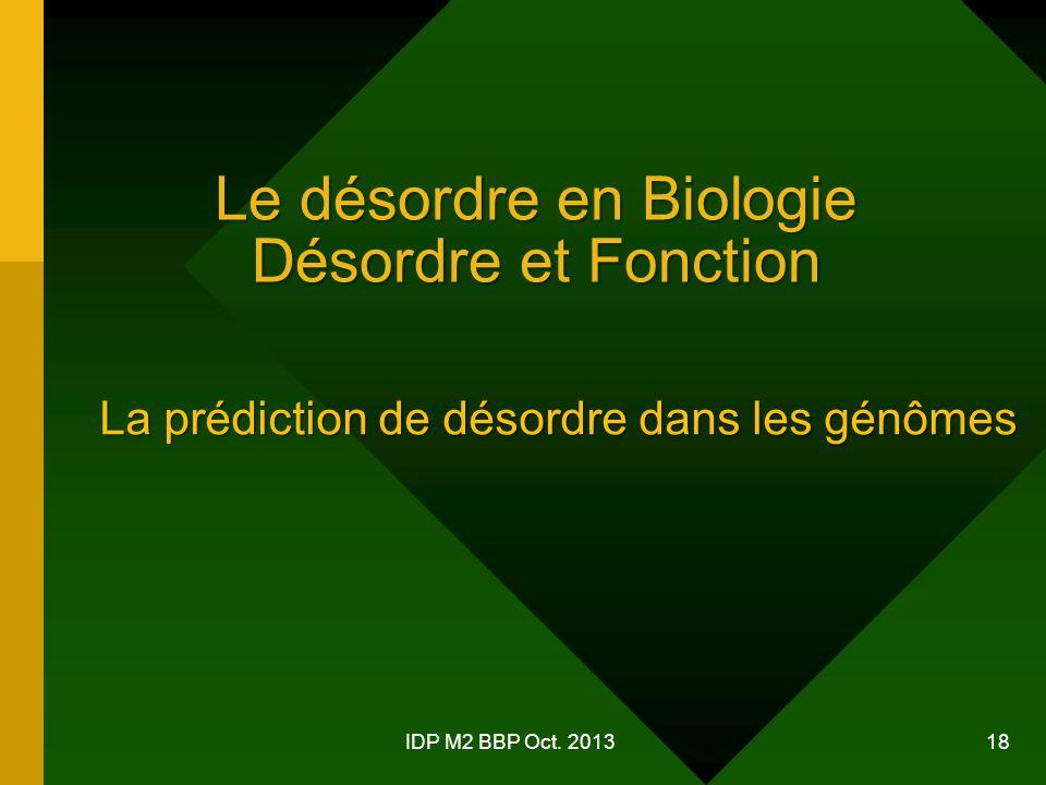 Le désordre en Biologie Désordre et Fonction IDP M2 BBP Oct.