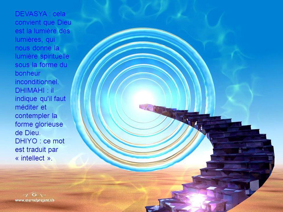 SAVITUR : il montre Dieu comme ayant le Pouvoir de créer et dont l éblustre première qui oeuvre en nous pour obtenir des progrès spirituels.