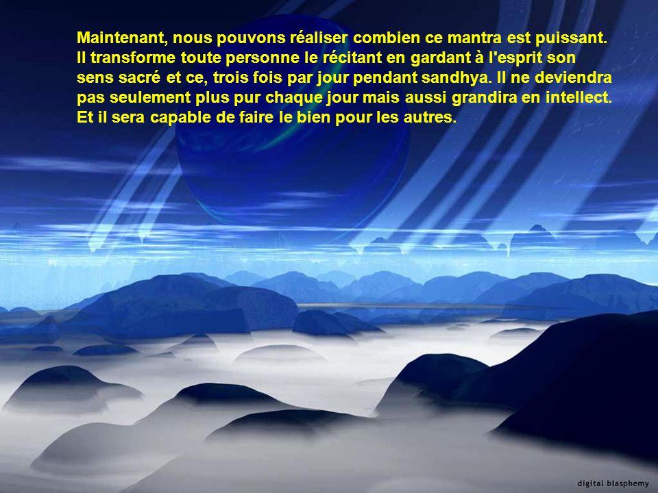 YO : ce mot veut dire que nous méditons sur le lustre de Dieu pour la pureté et l aiguisement de l intellect NAH : cela signifie notre.