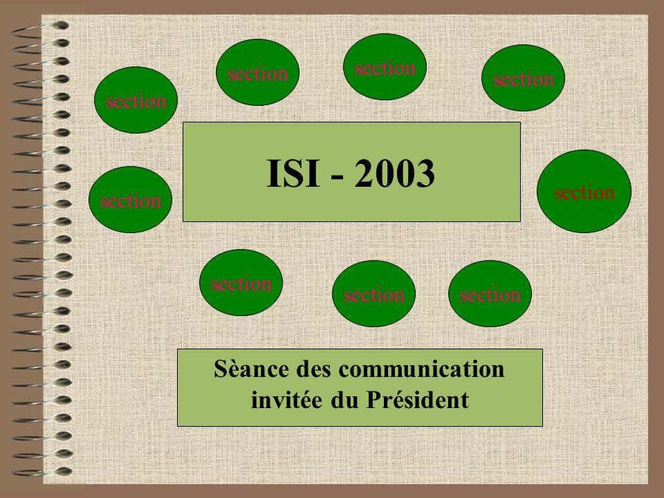 ISI - 2003 section Sèance des communication invitée du Président section