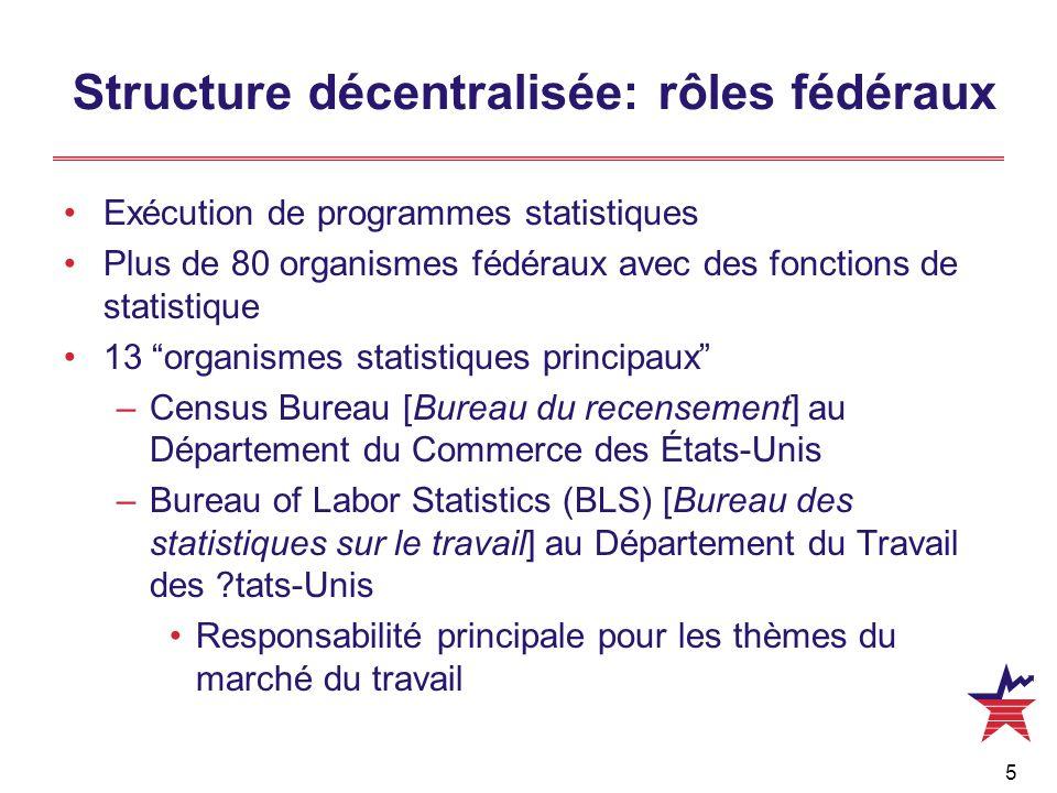 """5 Structure décentralisée: rôles fédéraux Exécution de programmes statistiques Plus de 80 organismes fédéraux avec des fonctions de statistique 13 """"or"""
