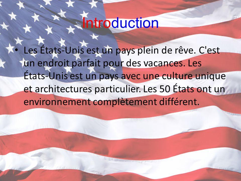 Introduction Les États-Unis est un pays plein de rêve. C'est un endroit parfait pour des vacances. Les États-Unis est un pays avec une culture unique