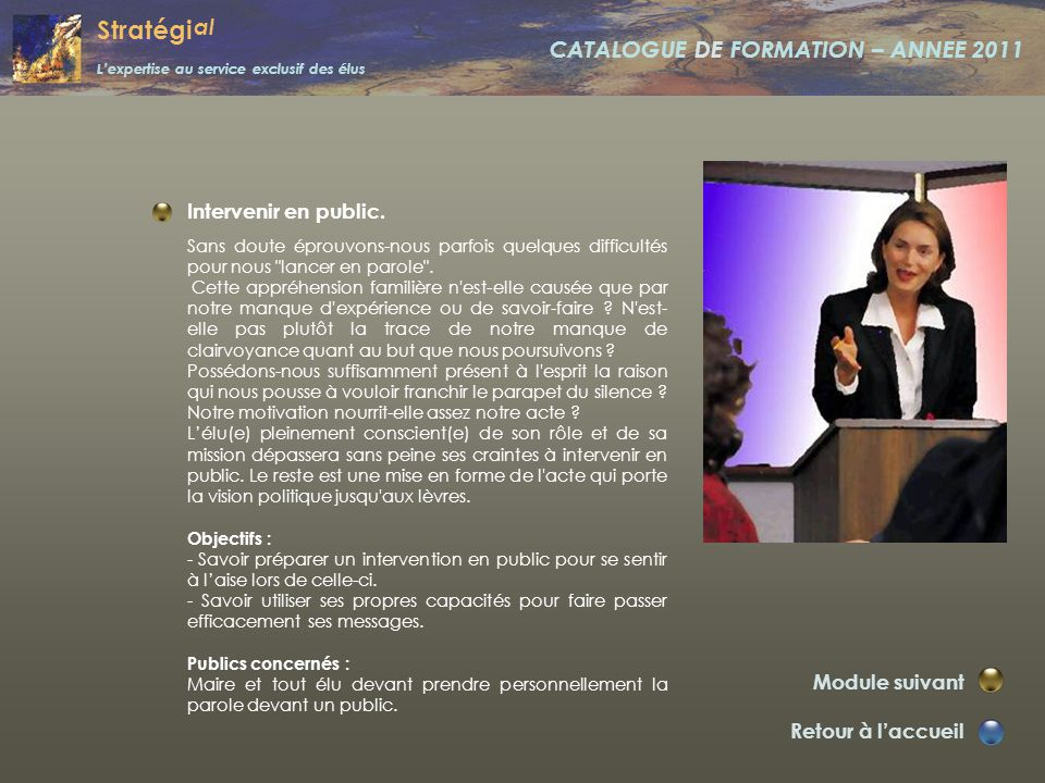 Stratégi al L'expertise au service exclusif des élus CATALOGUE DE FORMATION – ANNEE 2011 Gérer les conflits. Retour à l'accueil Module suivant Intérêt