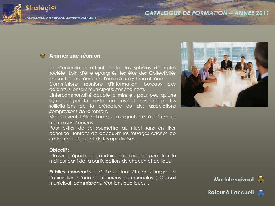 Stratégi al L'expertise au service exclusif des élus CATALOGUE DE FORMATION – ANNEE 2011 Intervenir en public. Retour à l'accueil Module suivant Sans