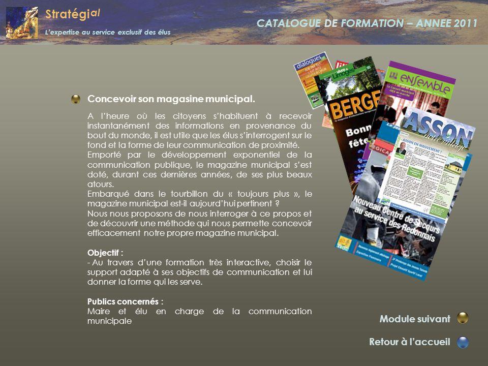 Stratégi al L'expertise au service exclusif des élus CATALOGUE DE FORMATION – ANNEE 2011 Animer une réunion. Retour à l'accueil Module suivant La réun