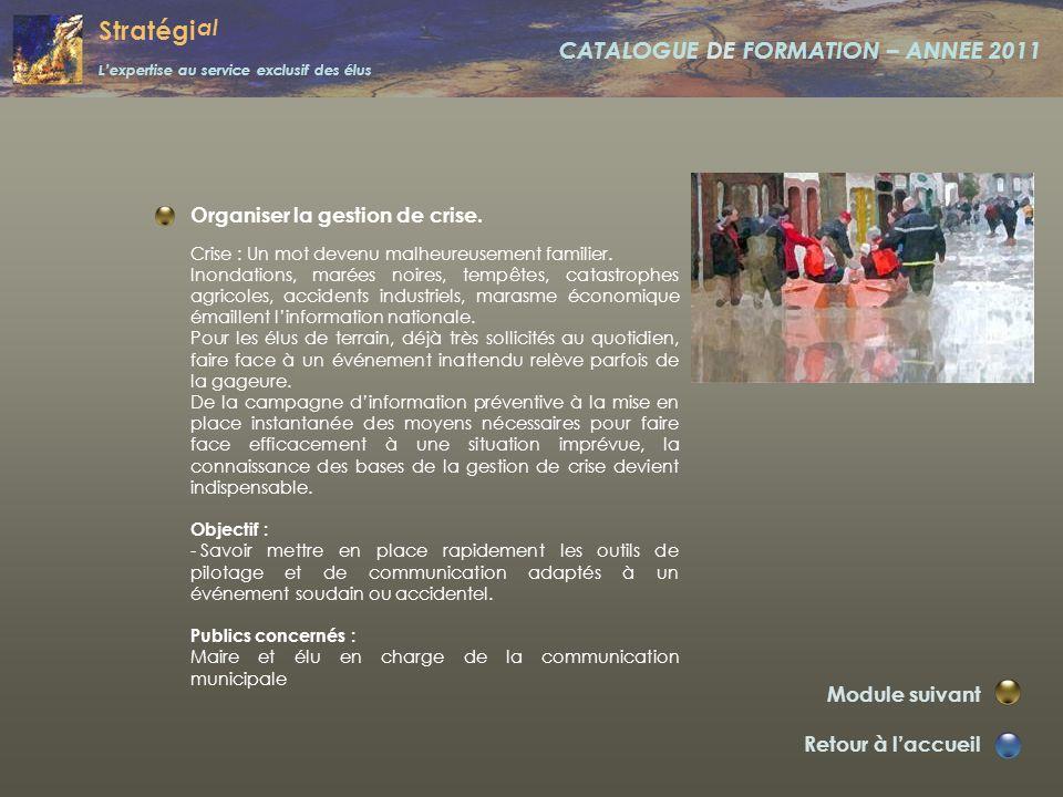 Stratégi al L'expertise au service exclusif des élus CATALOGUE DE FORMATION – ANNEE 2011 Concevoir son magasine municipal. Retour à l'accueil Module s