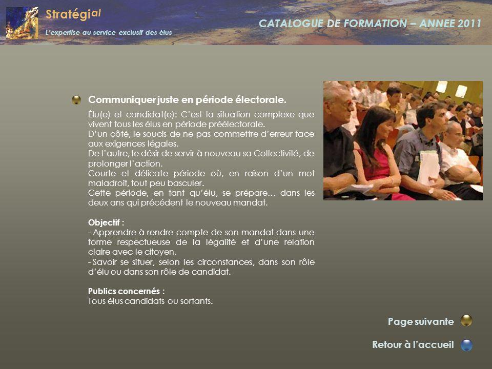 Stratégi al L'expertise au service exclusif des élus CATALOGUE DE FORMATION – ANNEE 2011 Gérer son temps. Retour à l'accueil Module suivant Avant d'ex
