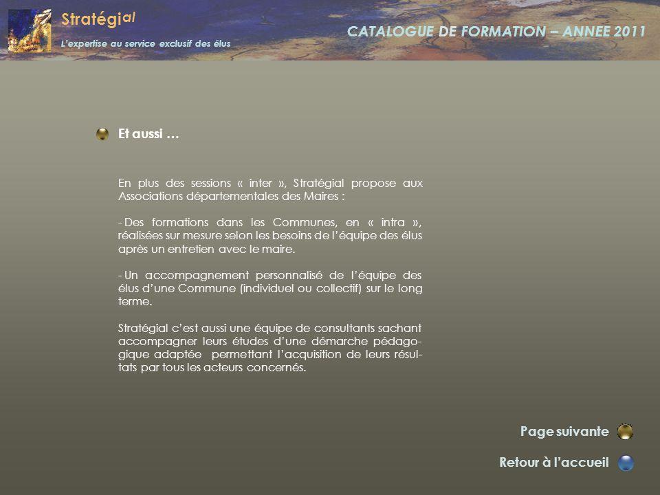 Stratégi al L'expertise au service exclusif des élus CATALOGUE DE FORMATION – ANNEE 2011 Communiquer juste en période électorale. Retour à l'accueil P