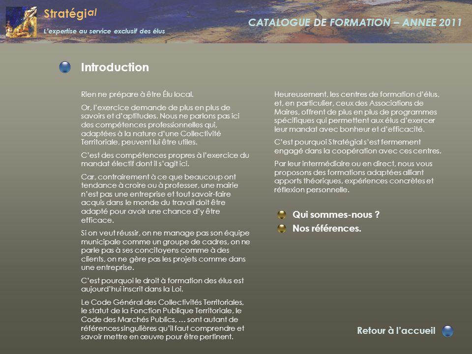 Stratégi al L'expertise au service exclusif des élus CATALOGUE DE FORMATION – ANNEE 2011 Introduction Les modules de formation Commune B. A. BA. Décid