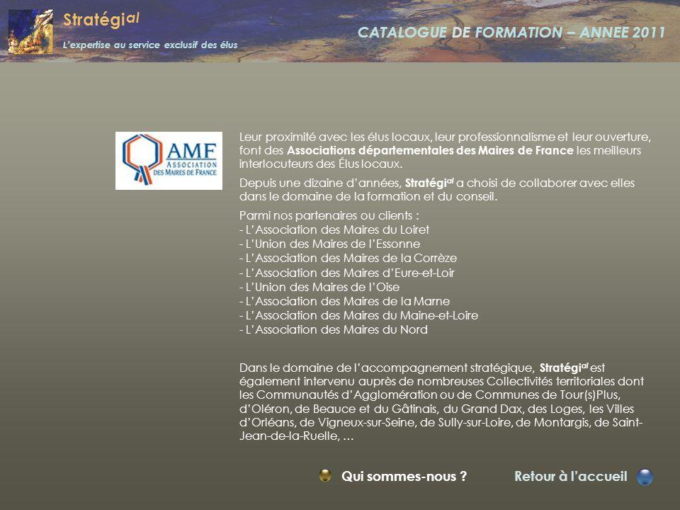Stratégi al L'expertise au service exclusif des élus CATALOGUE DE FORMATION – ANNEE 2011 Stratégi al est un réseau de consultants, d'intervenants et d
