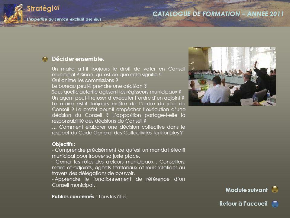 Stratégi al L'expertise au service exclusif des élus CATALOGUE DE FORMATION – ANNEE 2011 Commune B. A. BA. Retour à l'accueil Commune B. A. BA. En arr