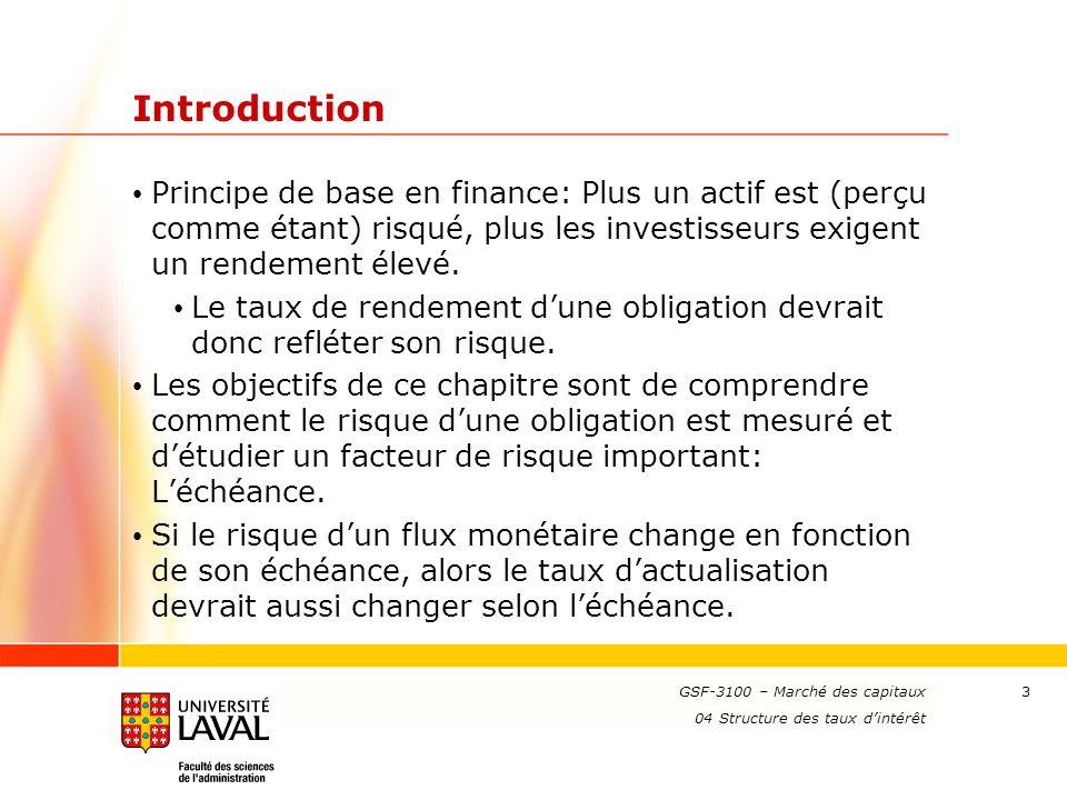www.ulaval.ca 3 Introduction Principe de base en finance: Plus un actif est (perçu comme étant) risqué, plus les investisseurs exigent un rendement él
