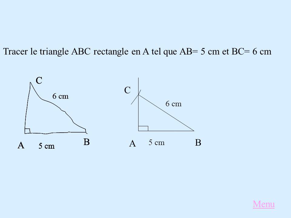 Tracer le triangle ABC rectangle en A tel que AB= 5 cm et BC= 6 cm A B C 5 cm 6 cm A B C 5 cm 6 cm A B C 5 cm 6 cm A B C 5 cm Menu