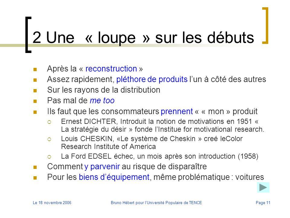 Le 18 novembre 2006Bruno Hébert pour l'Université Populaire de TENCEPage 11 2 Une « loupe » sur les débuts Après la « reconstruction » Assez rapidemen