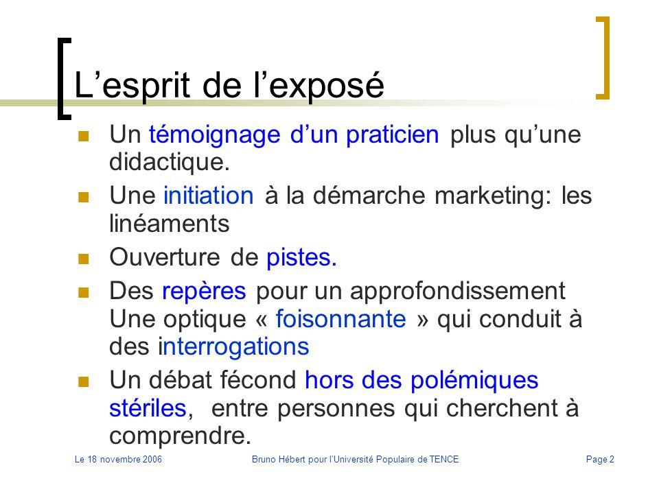 Le 18 novembre 2006Bruno Hébert pour l'Université Populaire de TENCEPage 3 Les points essentiels 1 L'image du marketing: qu'en dit on.