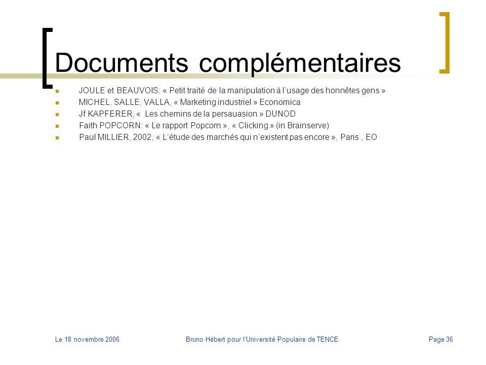 Le 18 novembre 2006Bruno Hébert pour l'Université Populaire de TENCEPage 36 Documents complémentaires JOULE et BEAUVOIS: « Petit traité de la manipula