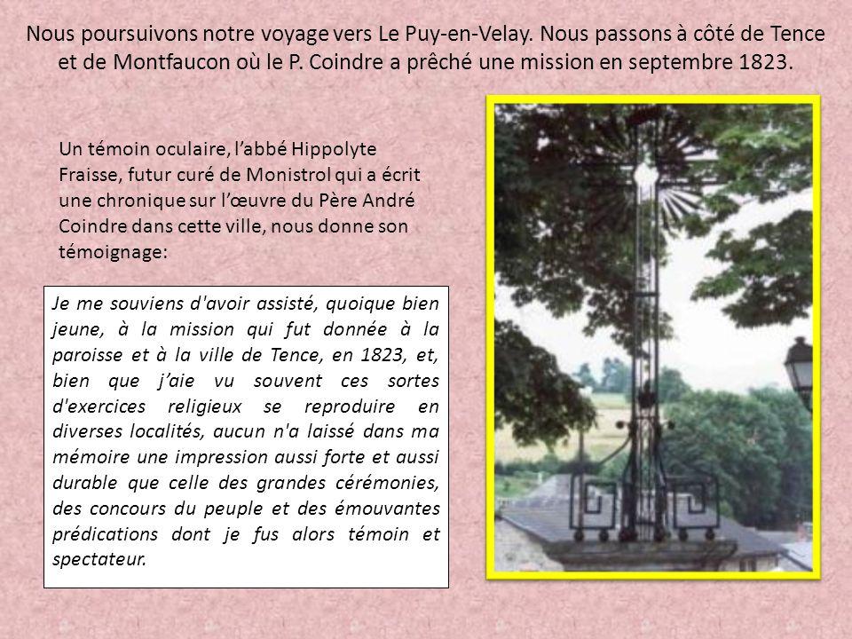 Nous poursuivons notre voyage vers Le Puy-en-Velay. Nous passons à côté de Tence et de Montfaucon où le P. Coindre a prêché une mission en septembre 1