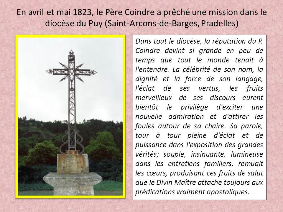 En avril et mai 1823, le Père Coindre a prêché une mission dans le diocèse du Puy (Saint-Arcons-de-Barges, Pradelles) Dans tout le diocèse, la réputat