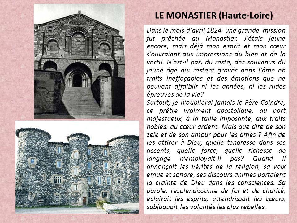 LE MONASTIER (Haute-Loire) Dans le mois d'avril 1824, une grande mission fut prêchée au Monastier. J'étais jeune encore, mais déjà mon esprit et mon c