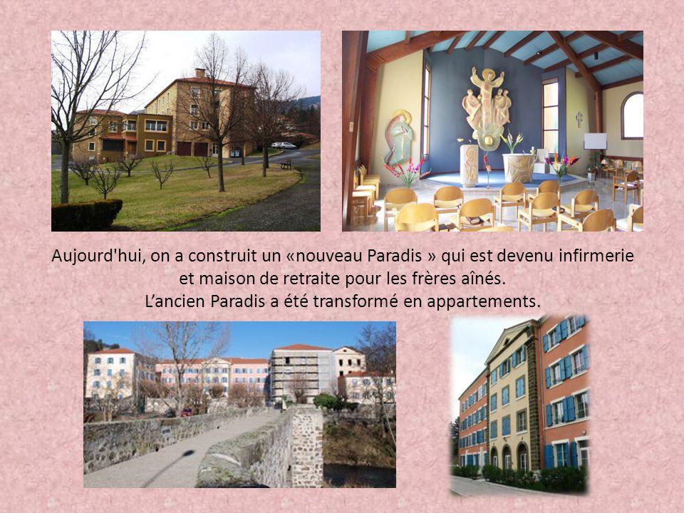 Aujourd'hui, on a construit un «nouveau Paradis » qui est devenu infirmerie et maison de retraite pour les frères aînés. L'ancien Paradis a été transf