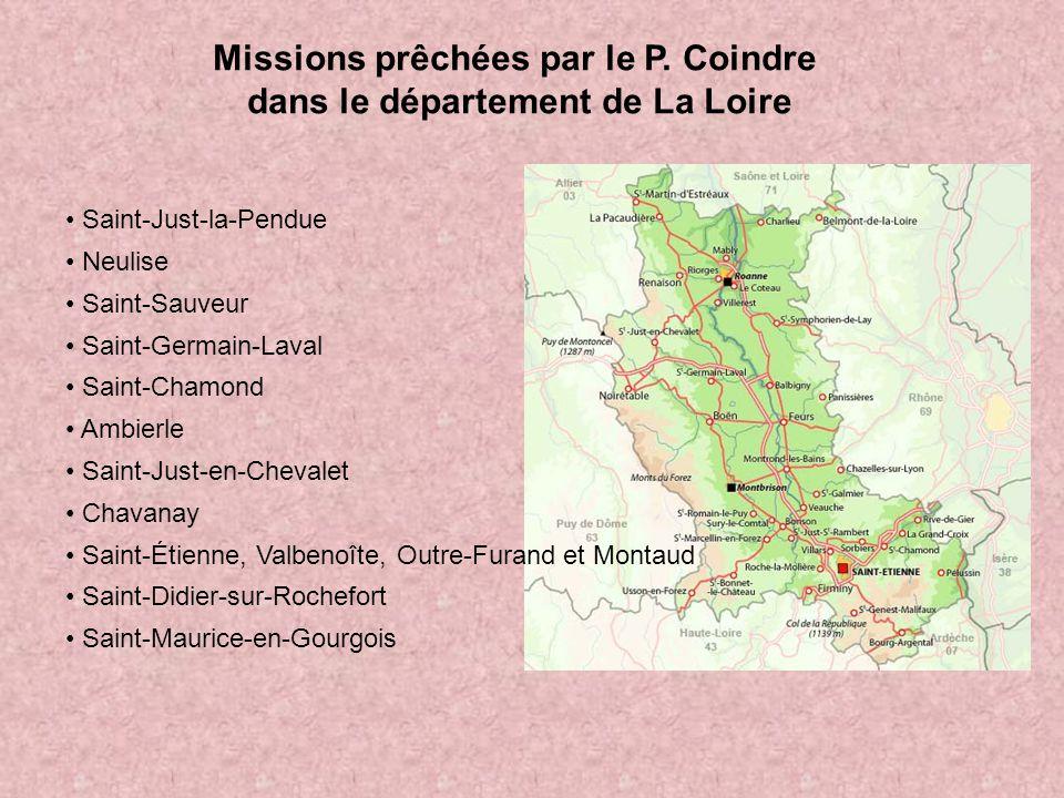 Missions prêchées par le P. Coindre dans le département de La Loire Saint-Just-la-Pendue Neulise Saint-Sauveur Saint-Germain-Laval Saint-Chamond Ambie