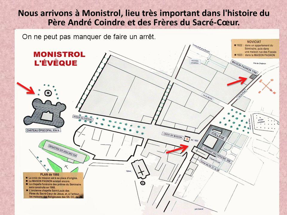 Nous arrivons à Monistrol, lieu très important dans l'histoire du Père André Coindre et des Frères du Sacré-Cœur. On ne peut pas manquer de faire un a