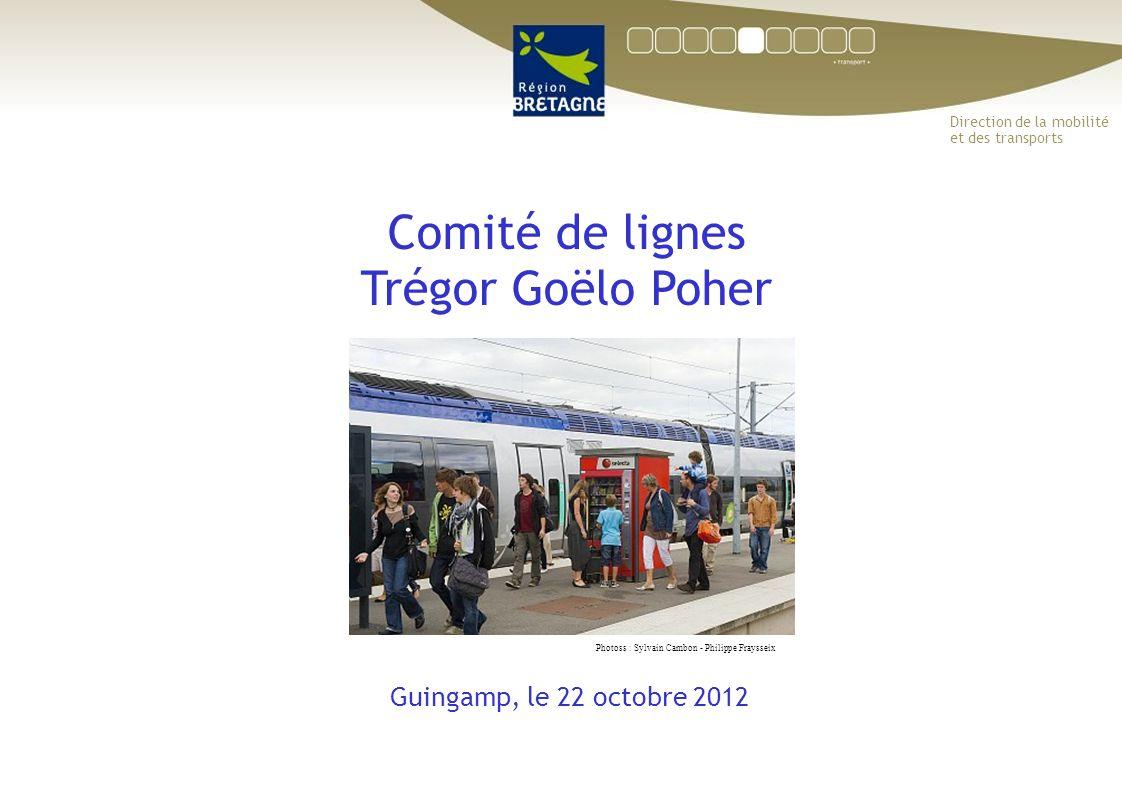 Comité de lignes Trégor Goëlo Poher Guingamp, le 22 octobre 2012 Direction de la mobilité et des transports Photoss : Sylvain Cambon - Philippe Frayss