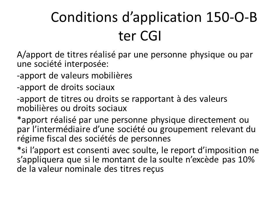 Conditions d'application 150-O-B ter CGI A/apport de titres réalisé par une personne physique ou par une société interposée: -apport de valeurs mobili